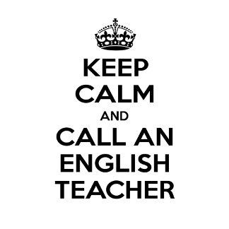 Keep Calm and Call an English Teacher