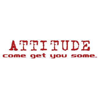 Attitude - Come Get You Some
