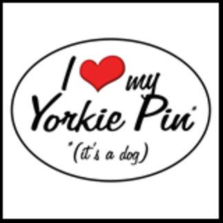 It's a Dog! I Love My Yorkie Pin
