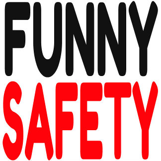 FUNNY SAFETY