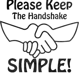 Keep The Handshake Simple