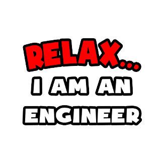Relax ... I Am An Engineer