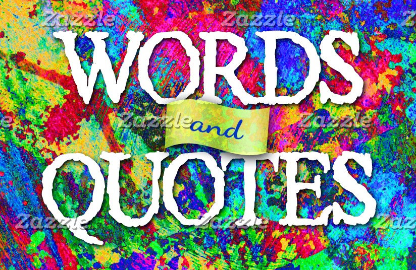 Words and Quotes