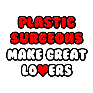 Plastic Surgeons Make Great Lovers