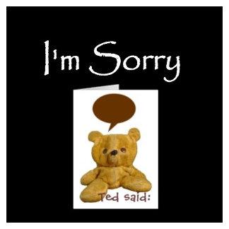 ~ I'm Sorry