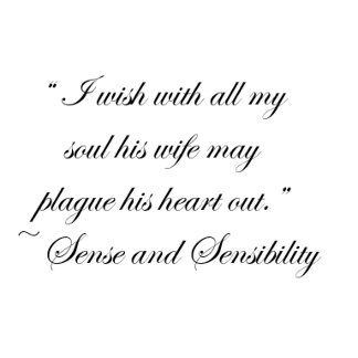 Wife May Plague His Heart Jane Austen Quote