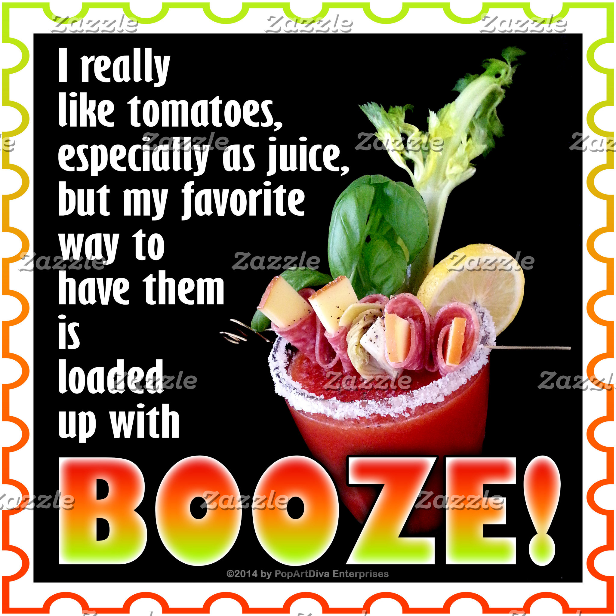 at1 Tomatoes? Load 'Em Up With BOOZE!
