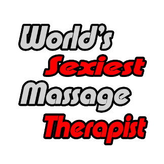 World's Sexiest Massage Therapist