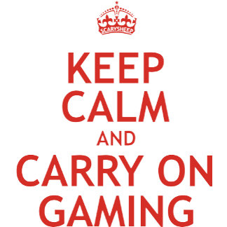 Keep Calm and Carry On Gaming