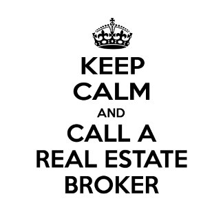 Keep Calm and Call a Real Estate Broker