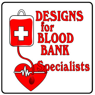BLOOD BANK DESIGNS