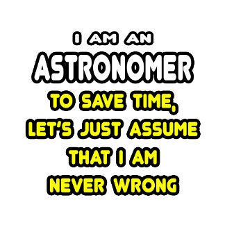 Funny Astronomer T-Shirts and Gifts