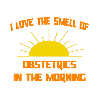 Smell of Obstetrics in the Morning