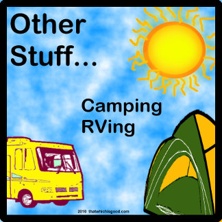 Other Stuff... Camping RVing