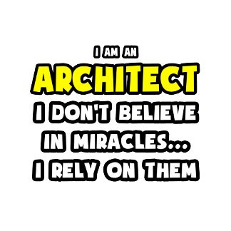 Miracles and Architects ... Funny