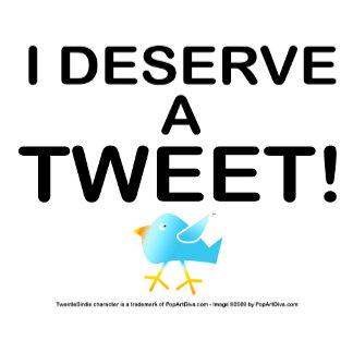 I Deserve a TWEET!