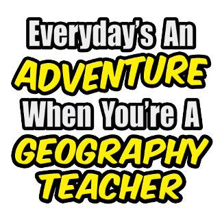 Everyday's An Adventure...Geography Teacher