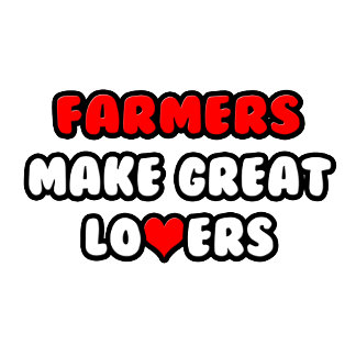 Farmers Make Great Lovers