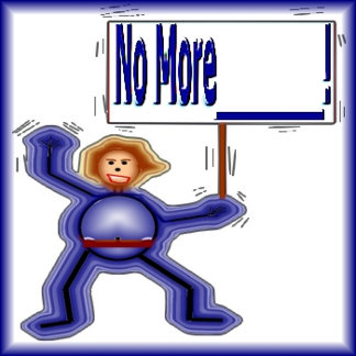 No More_________!