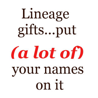 Lineage Gifts - Customized Names