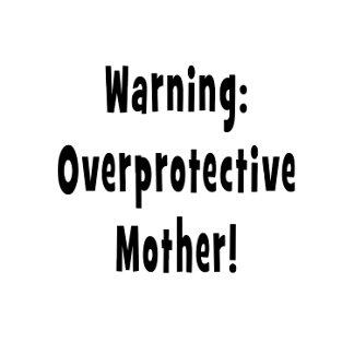 warning overprotective mother black