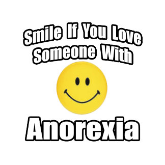 Smile If You Love Someone With Anorexia