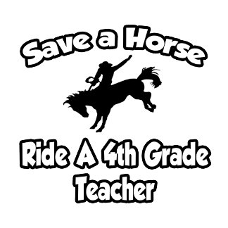 Save a Horse, Ride a 4th Grade Teacher