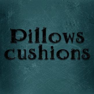 Pillows or Cushions