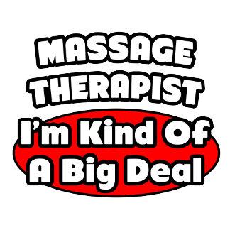 Massage Therapist...Big Deal