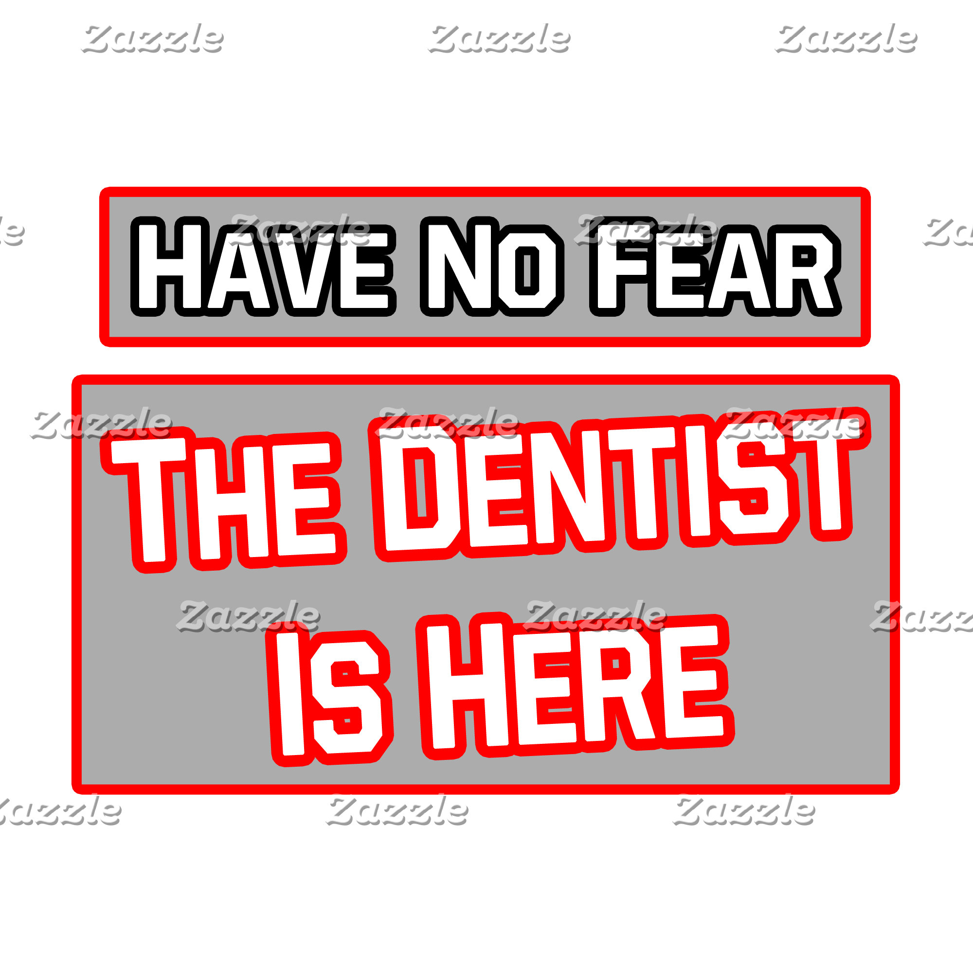 Have No Fear .. Dentist Is Here