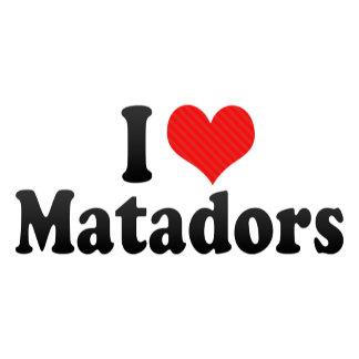 I Love Matadors