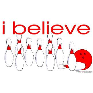 I believe in Bowling