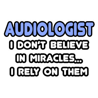 Miracles and Audiologists