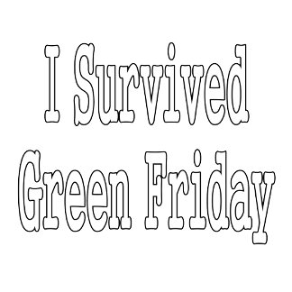 I survived green friday - white text black outline