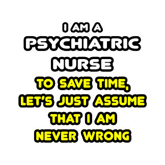 Funny Psychiatric Nurse T-Shirts and Gifts