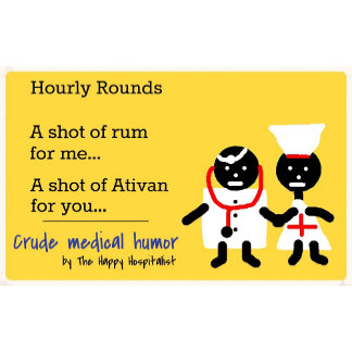 Hourly Rounds.  A shot of rum for me...  A shot...