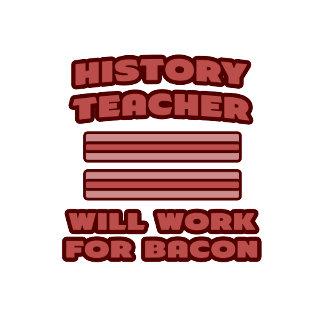 History Teacher .. Will Work For Bacon