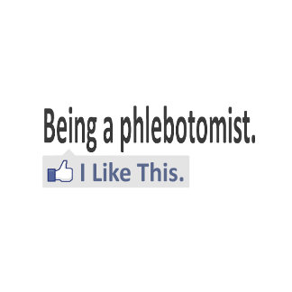 Being a Phlebotomist ... I Like This