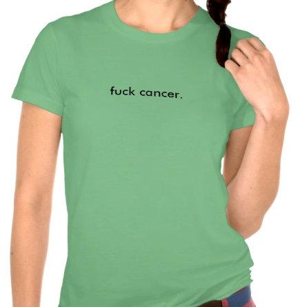 fuck cancer tees