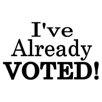 I've Already Voted