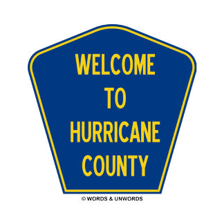 Welcome To Hurricane County (County Sign Humor)