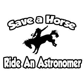 Save a Horse, Ride an Astronomer
