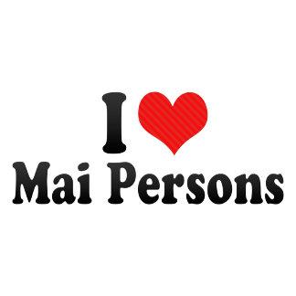 I Love Mai Persons