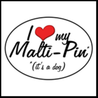 It's a Dog! I Love My Malti-Pin