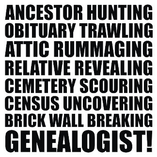 I Am A Genealogist!