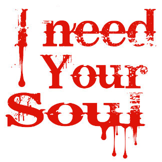 I Need Your Soul