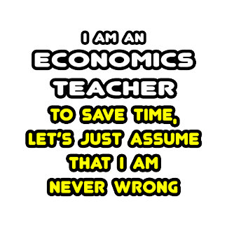 Funny Economics Teacher T-Shirts and Gifts