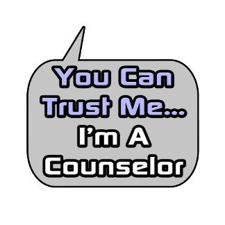 Trust Me .. I'm a Counselor
