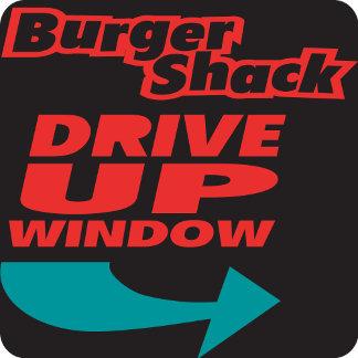BURGER SHACK DRIVE UP WINDOW