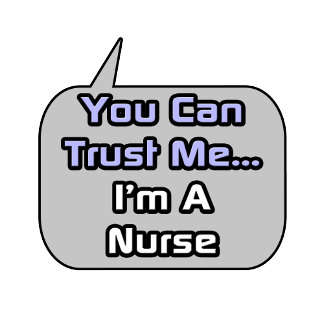 Trust Me .. I'm a Nurse